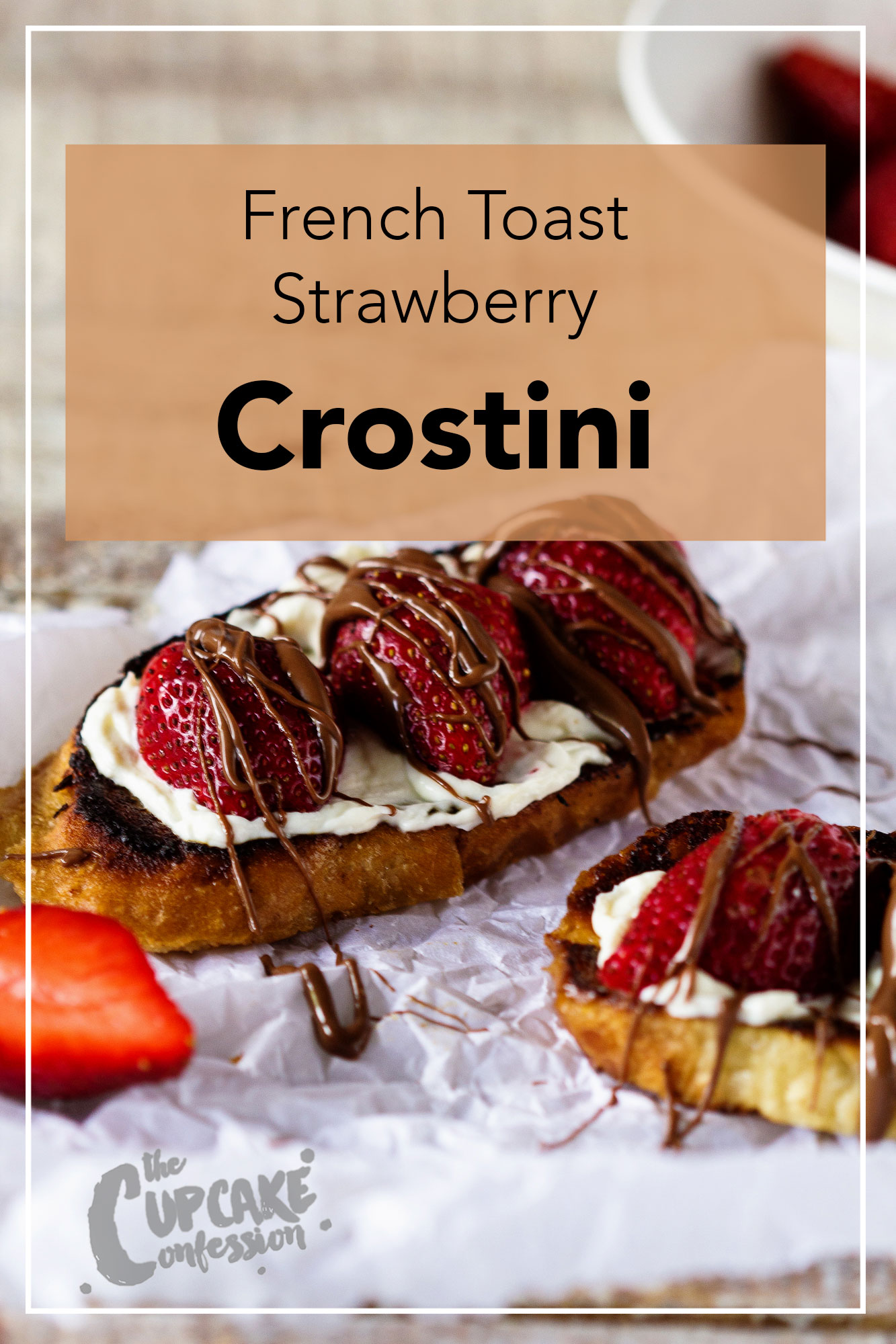 Final-Edit-French-Toast-Strawberry-Crostini-03-the-cupcake-confession